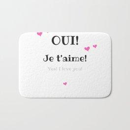 Oui je t'aime (Yes I love you) Bath Mat