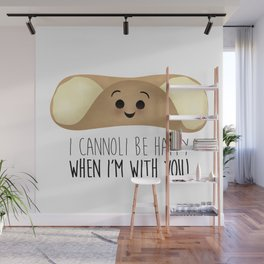 I Cannoli Be Happy When I'm With You! Wall Mural