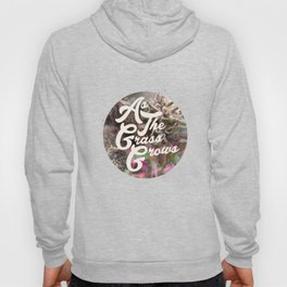 As The Grass Grows Hoody