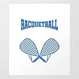 Racquet Sports Players Rubber Ball Paddleball If You Don't Racquetball Funny Gift Art Print