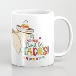Always Time for Tacos, Taco Love! Coffee Mug
