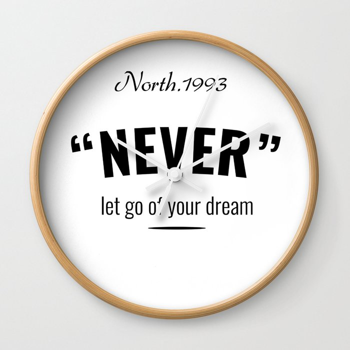 Never Let Go of Your Dream Wall Clock
