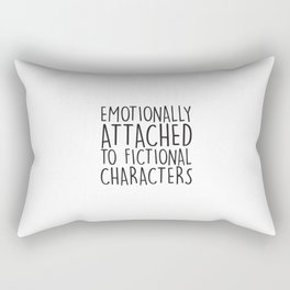 Emotionally Attached To Fictional Characters   Rectangular Pillow