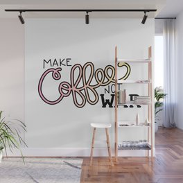 Coffee Not War (Sunset) Wall Mural