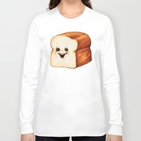 bread Long Sleeve T-shirts featuring Bread by Kelly Gilleran