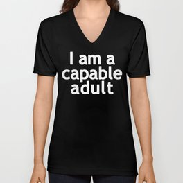I am a capable adult Unisex V-Neck