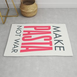 Make pasta not war, food quote, anti war sayings peace quote, funny sentence, kitchen wall art Rug