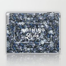Nothing Lasts Laptop & iPad Skin