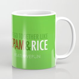 We Go Together Like Spam & Rice Coffee Mug