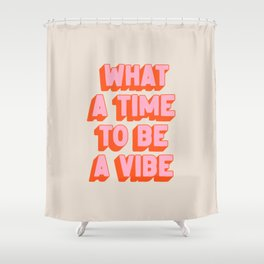 What A Time To Be A Vibe: The Peach Edition Shower Curtain