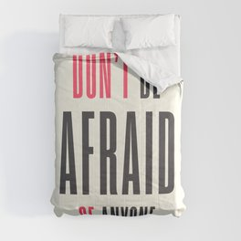 Don't be afraid of anyone, overcome fear,  get over it!, win your fears Comforters