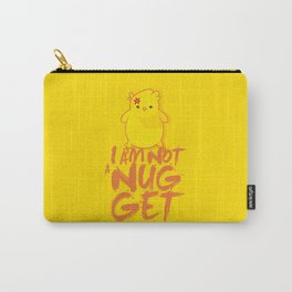 I'm not a Nugget Carry-All Pouch