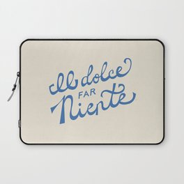 Il dolce far niente Italian - The sweetness of doing nothing Hand Lettering Laptop Sleeve