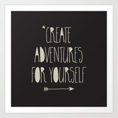 Create Adventures Art Print