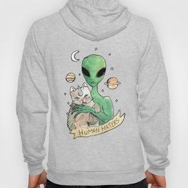 aliens and cats are human haters Hoody