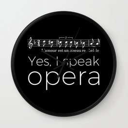 Yes, I speak opera (mezzo-soprano) Wall Clock