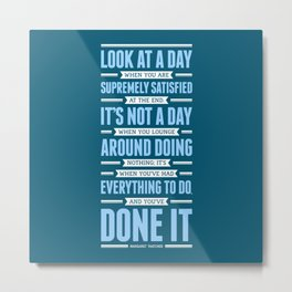 Lab No. 4 Look At A Day When Margaret Thatcher Inspirational Quote Metal Print