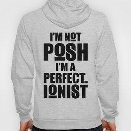 I'm Not Posh I'm a Perfectionist Hoody