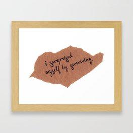 I surprised myself by surviving Framed Art Print