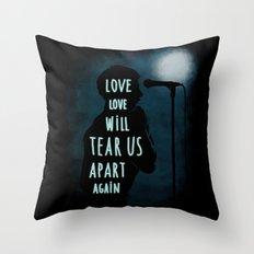 Love will tear us apart again Throw Pillow