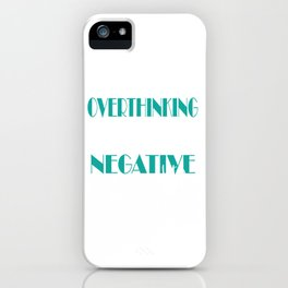 Funny Overthink Tshirt Design Negative Thoughts iPhone Case