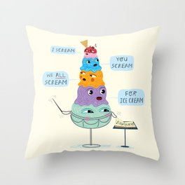 I SCREAM, YOU SCREAM, WE ALL SCREAM FOR ICE CREAM Throw Pillow