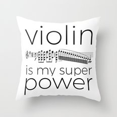 Violin is my super power (white) Throw Pillow