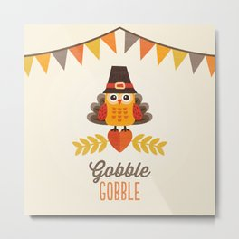 THANKSGIVING OWL IN TURKEY COSTUME AND PILGRIM HAT Metal Print