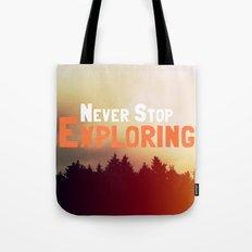Never Stop Exploring Tote Bag