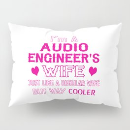 Audio Engineer's Wife Pillow Sham