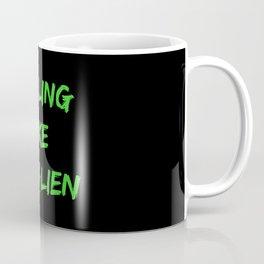Feeling Like An Alien Coffee Mug