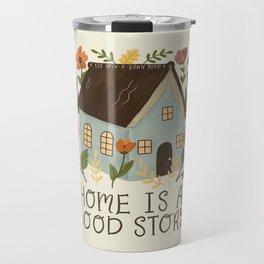Home is a Good Story Travel Mug