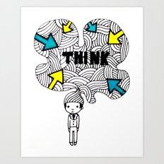Think, dude. Art Print