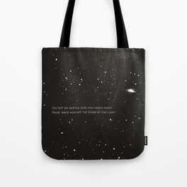 Do not go gentle into that good night.... Tote Bag