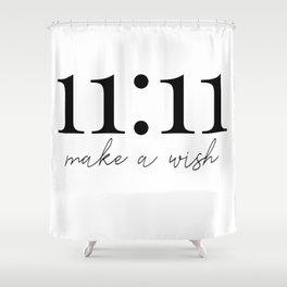 11:11 make a wish Shower Curtain
