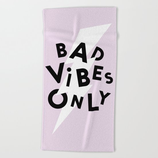 Bad Vibes Only Beach Towel