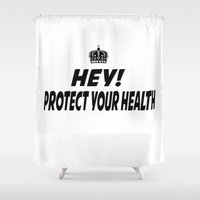 health Shower Curtains featuring Protect your Health by ThreeWords