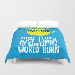 Some people just want to watch the world burn Duvet Cover