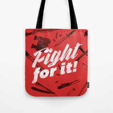 Fight For It Tote Bag