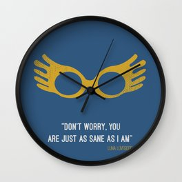 """Don't worry you are just as sane as i am"" Luna Lovegood Wall Clock"