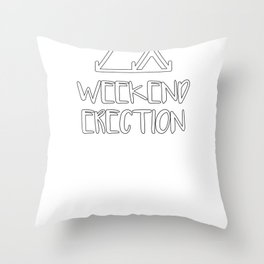 Weekend Erection Throw Pillow