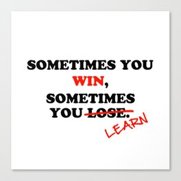 Sometimes You Win...Typography Motivational Phrase Canvas Print