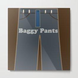 Baggy Pants Metal Print
