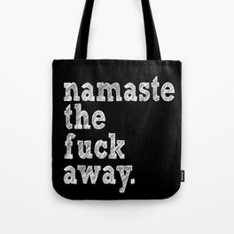 namaste the fuck away. Tote Bag