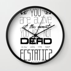 You Are Alive At This Moment Wall Clock
