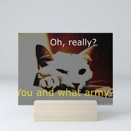You and What Army? Mini Art Print