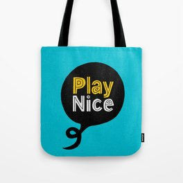 Play Nice blue black and yellow inspirational typography poster bedroom wall home decor Tote Bag