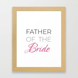 Father Of The Bride Bachelorette Party | Father In Law Shirt | Wedding T-shirt | Wedding Gift For Framed Art Print