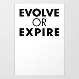Evolve or expire Art Print