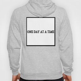 One Day at a Time (block white) Hoody